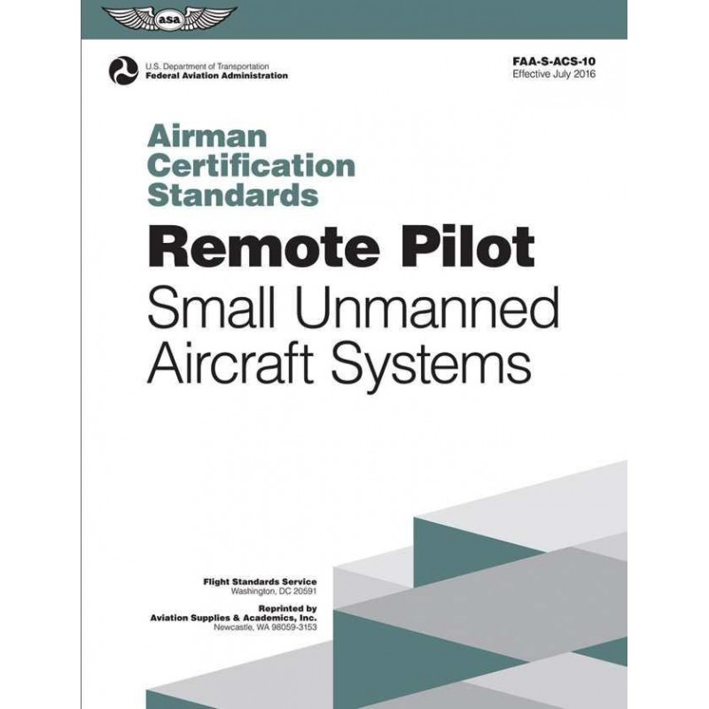 pilot certification standards airman aircraft remote unmanned systems acs faa asa 10a paperback pilots